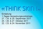 Think Skin 1-Tages-Verpackungworkshop
